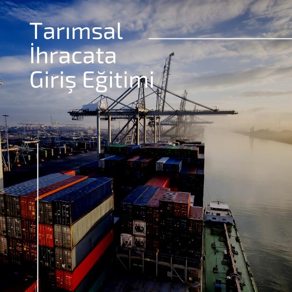 tarimsal-ihracata-giris-egitimi-2